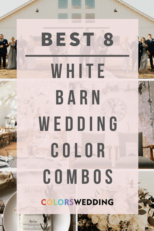 Best 8 White Barn Wedding Color Combos