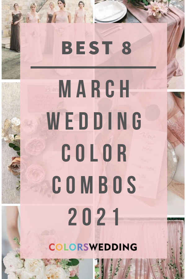 Best 8 March Wedding Color Palettes for 2021