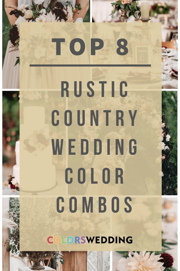 Top 8 Rustic Country Wedding Color Combos